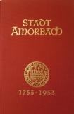 700 Jahre Stadt Amorbach. 1253 - 1953. Beiträge zu Kultur und Geschichte von Abtei und Stadt.