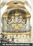 Die Amorbacher Stumm-Orgel