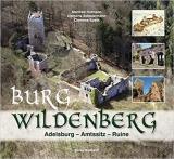 Burg Wildenberg: Adelsburg - Amtssitz - Ruine
