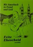 Mit Amorbach in Freud und Leid - Fritz Ehescheid erzählt
