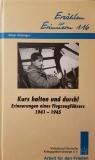 Erzählen ist Erinnern 116: Kurs halten und durch! Erinnerungen eines Flugzeugführers 1941 - 1945.