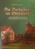 Die Dorfschule im Odenwald: 251 Jahre Lehren und Lernen in Reichartshausen bei Amorbach